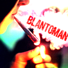 BlantomaN!
